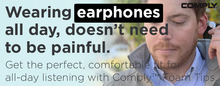 Get the perfect, comfortable fit for all-day listening with Comply™ Foam Tips.